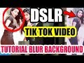 DSLR EFFECT TIK TOK MUSICALLY TUTORIAL IN HINDI | HOW TO MAKE BLUR BACKGROUND MUSICALLY IN ANDROID