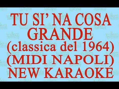 Tu si 'na cosa grande - midi Napoli - New Karaoke