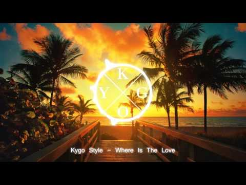 Kygo Style - Where Is The Love
