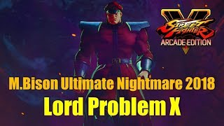 "SFV M.Bison Ultimate Nightmare 2018 ""Lord Problem X"":ベガ コンボ Compilation"