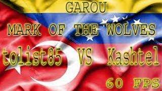 FightCade - Garou MotW: tolist85 (Turkey) vs Kashtel (Venezuela) [60 FPS]