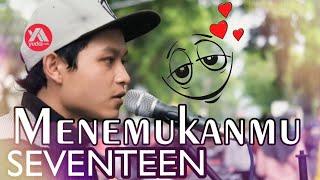 Video Menemukanmu Seventeen - Lagu Galau Romantis Cover Pengamen Malang Yang Bikin Baper download MP3, 3GP, MP4, WEBM, AVI, FLV Juni 2018