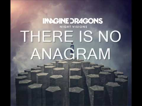 Imagine Dragons - There Is No Anagram