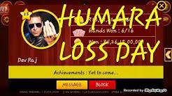 Loss Day Aisa Hota Hai Teen patti Bakwaas Din Loss Day