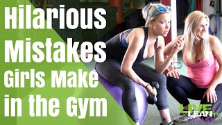 Hilarious Mistakes Girls Make in the Gym