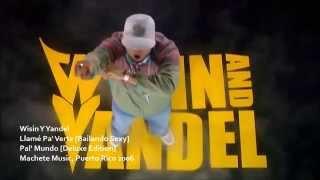Wisin & Yandel - Llame Pa' Verte [Bailando Sexy] [Officcial Video] HD