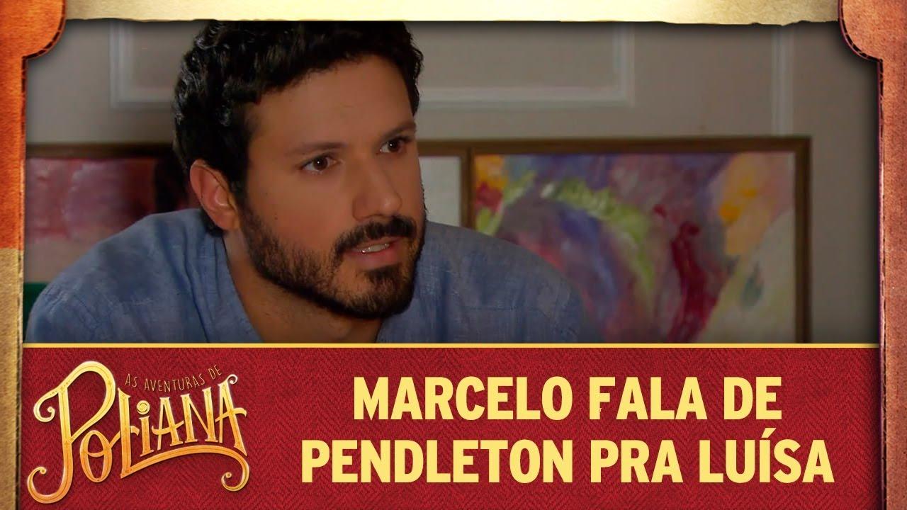 Marcelo conta pra Luísa suspeitas sobre Pendleton | As Aventuras de Poliana
