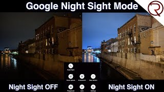 Google's Night Sight Mode is Official - Let's check out the magic!