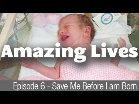 Amazing Lives - Save Me Before I am Born - baby has lifesaving surgery inside the womb