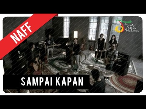 NaFF - Sampai Kapan | Official Video Clip