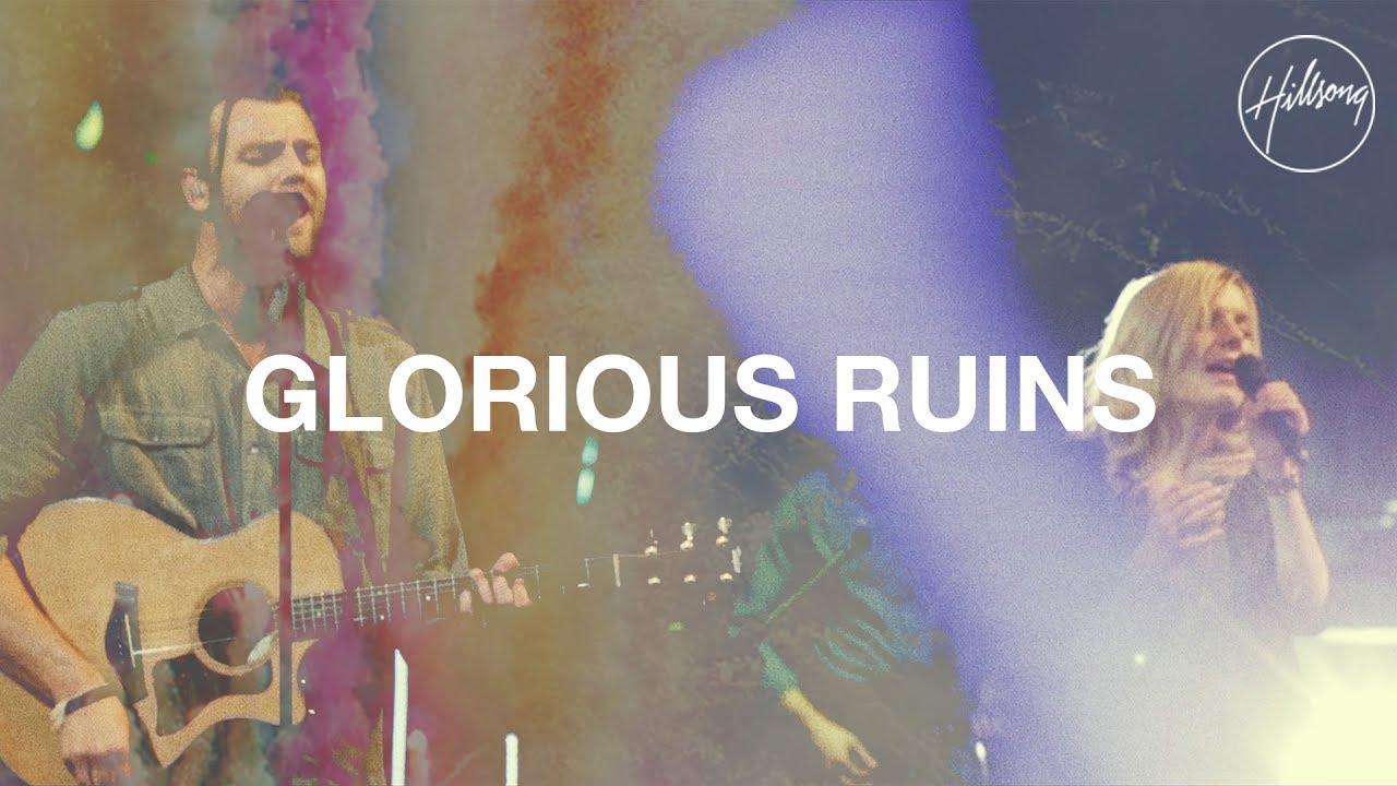 Glorious Ruins Hillsong Worship Youtube