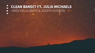 Clean Bandit - I Miss You (Lodato & Joseph Duveen Remix)