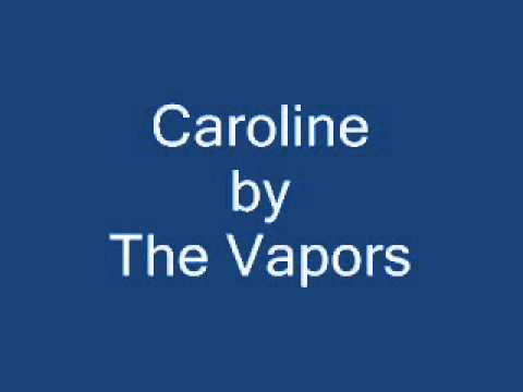 Caroline by The Vapors