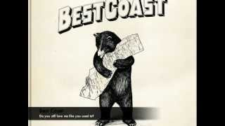 Best Coast - Do you still love me like you used to?