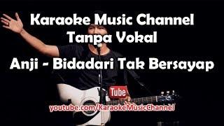 Karaoke Anji - Bidadari Tak Bersayap | Tanpa Vokal Mp3