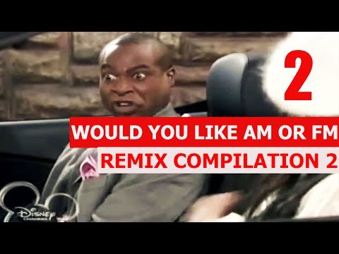 Would You Like AM Or FM - REMIX COMPILATION 2