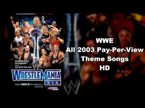 WWE - All 2003 Pay-Per-View Theme Songs HD