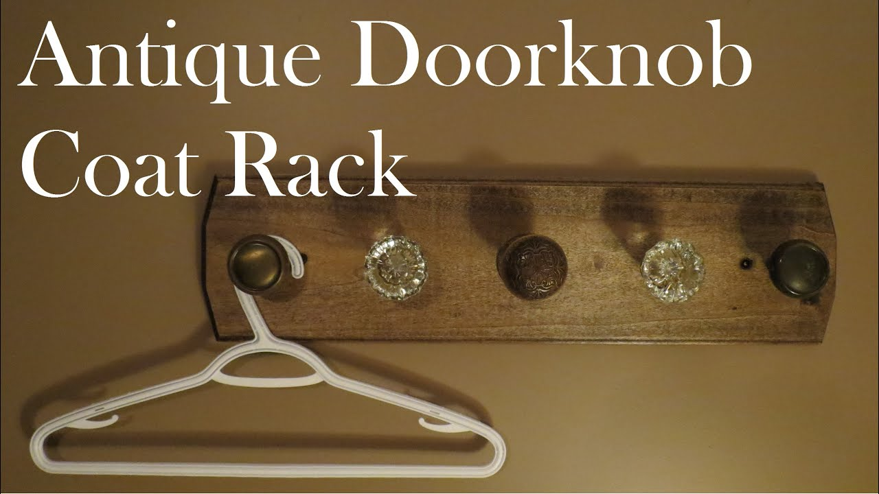 Build A Coat Rack With Old Door Knobs!