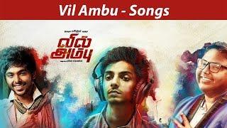 Vil Ambu Songs | Anirudh, GV Prakash, D. Imman | Navin | Orange Music
