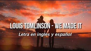 Louis Tomlinson - We Made It (Lyrics) (Letra en inglés y español)