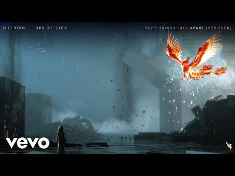 ILLENIUM, Jon Bellion - Good Things Fall Apart (Stripped / Audio)