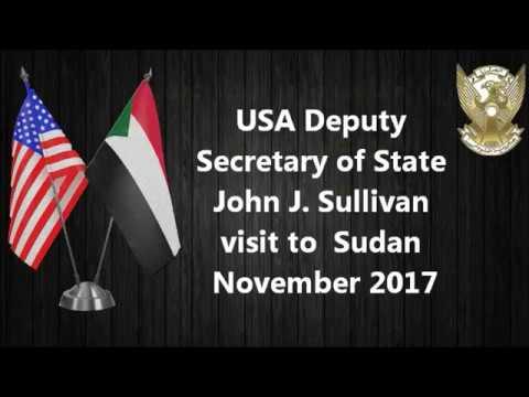USA Deputy Secretary of State John J  Sullivan visit to  Sudan November 2017