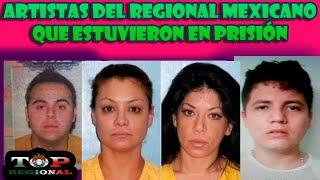 TOP 10| Artistas del Regional Mexicano Que Estuvieron En La Cárcel