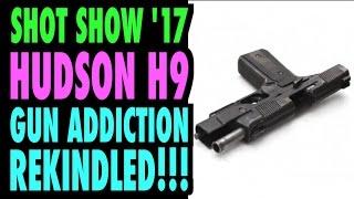 Gun Addiction Rekindled! Hudson H9 Pistol (SHOT Preview)