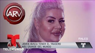 Modelo quiere el trasero más grande del mundo | Al Rojo Vivo | Telemundo