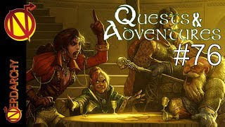 Nate the Nerdarch has Embark Upon a Noble Quest- Quests & Adventures #76