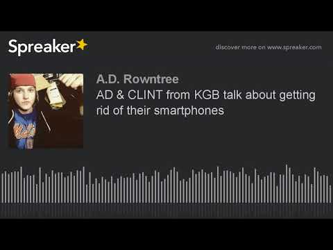 AD & CLINT from KGB talk about getting rid of their smartphones