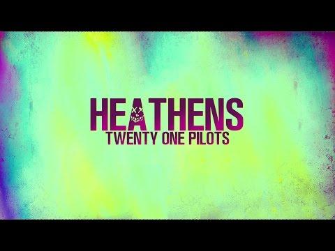 HEATHENS - Twenty One Pilots (from SUICIDE SQUAD) - LYRICS