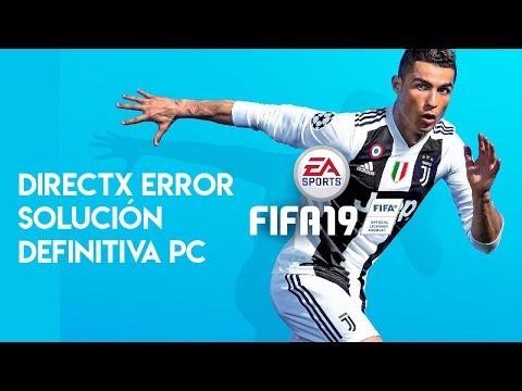 FIFA 19 PC - Solución Definitiva Error: Directx Error