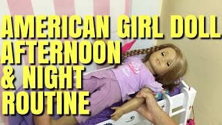 American Girl Afternoon And Night Routine