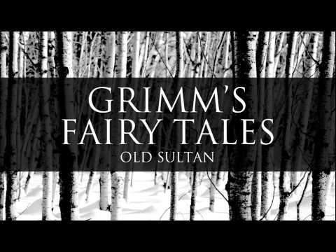 Old Sultan Grimm's Fairy Tales Audiobook