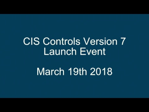 CIS Controls Version 7 Launch Event | March 19th 2018