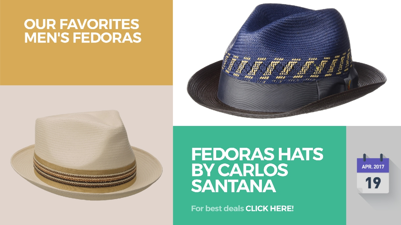 3286768141f6c Fedoras Hats By Carlos Santana Our Favorites Men s Fedoras - YouTube