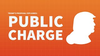 What is Trump's Public Charge Proposal?