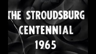 Stroudsburg Pa. Sesquicentennial film  August 1965. A look back in time in the Poconos
