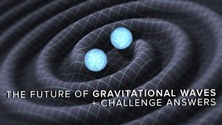 The Future of Gravitational Waves | Space Time | PBS Digital Studios