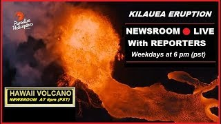 🔴 LIVE KILAUEA 🌋 UPDATE 🌋 HAWAII VOLCANO NEWS