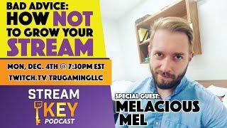 MelaciousMel - Bad Advice: How NOT to Grow Your Stream - SPK 008