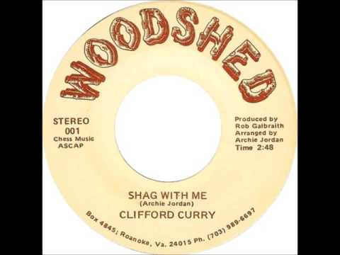 Clifford Curry - Shag With Me