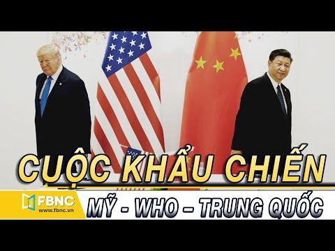 Tin thế giới nổi bật trong tuần   Cuộc khẩu chiến giữa MỸ - TRUNG - WHO không ngừng gia tăng   FBNC