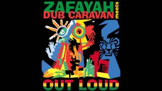 Zafayah Meets Dub Caravan - Out Loud EP (FULL ALBUM)