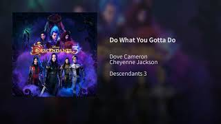 "Gambar cover Do What You Gotta Do - Dove Cameron, Cheyenne Jackson (From ""Descendants 3"")"
