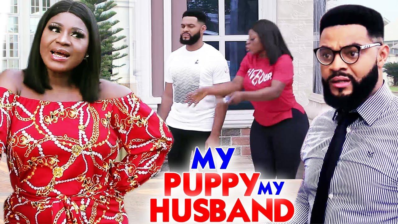 "Download My Puppy My Husband ""New Movie"" Complete 7&8-Destiny Etiko/Luchy Donalds 2021 Latest Nigerian Movie"