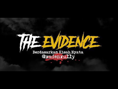 Cerita Horor True Story #83 - The Evidence