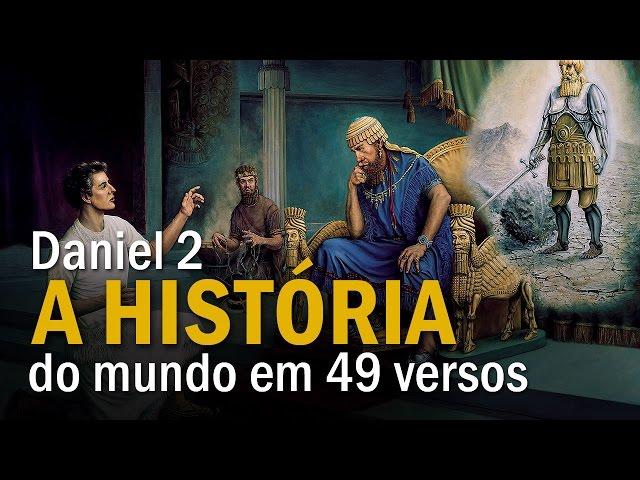Daniel 2 - A história do mundo em 49 versos