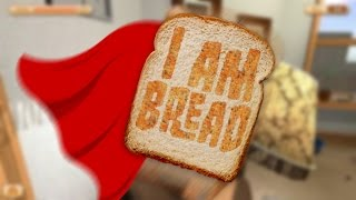 I Am Bread - Super Bread!